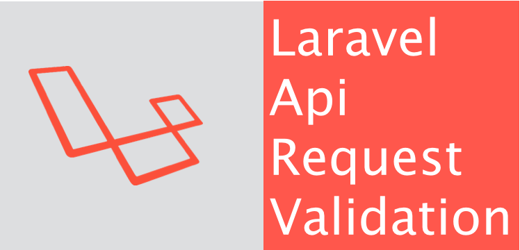 Laravel API Request Validation